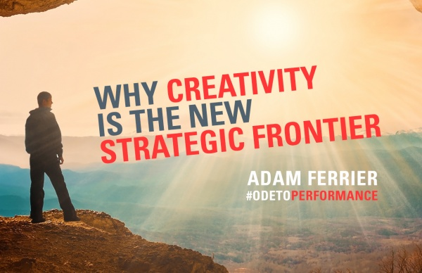 Why creativity is the new strategic frontier