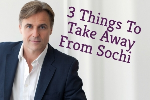 3 things To Take Away From Sochi