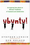UBUNTU: An Inspiring Story About an African Tradition of Teamwork and Collaboration
