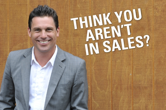 Think You Aren't In Sales?