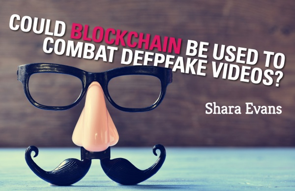 AI + FinTech. Could Blockchain be used to combat Deepfake Videos?