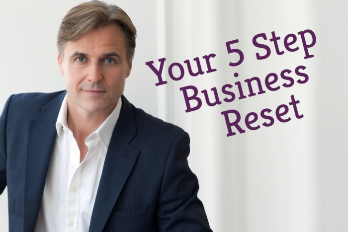Your 5 Step Business Reset