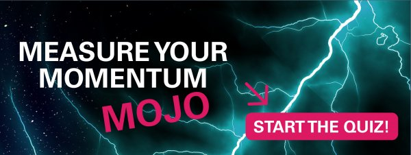 QUIZ: Measure your Momentum MOJO!