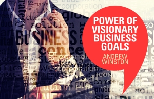 The Power of Visionary Business Goals