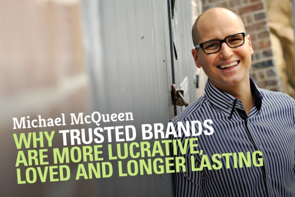 Why trusted brands are more lucrative, loved and longer lasting
