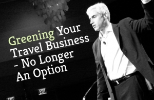 Greening Your Travel Business - No Longer An Option