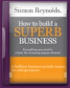 How to Build a Superb Business