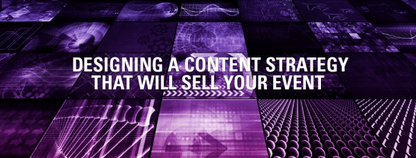 Designing a Content Strategy That Will Sell Your Event