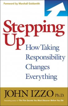 Stepping Up: How Taking Responsibility Change Everything