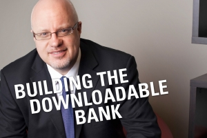 Building The Downloadable Bank