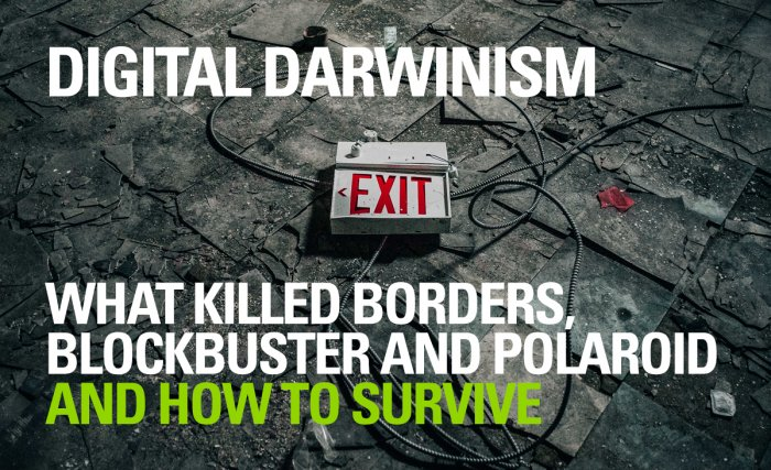 Digital Darwinism: How to Survive that which killed Blockbuster