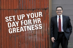 Set Up Your Day For HR Greatness