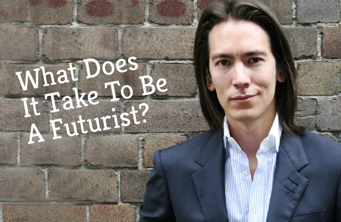 What Does It Take To Be A Futurist?