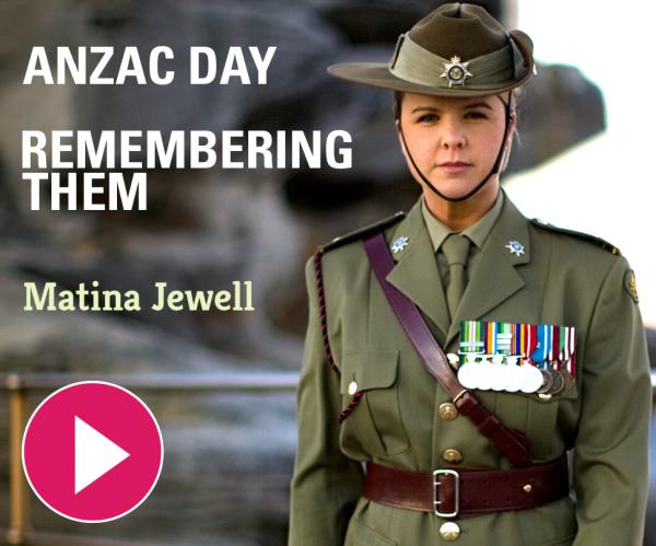 ANZAC DAY - Remembering Them