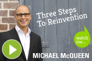 Three Steps To Reinvention