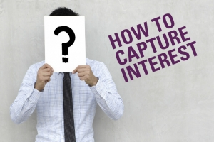How To Capture Interest