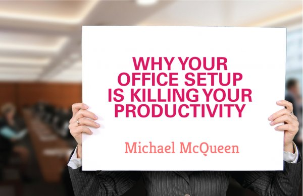 Why your office setup is killing your productivity